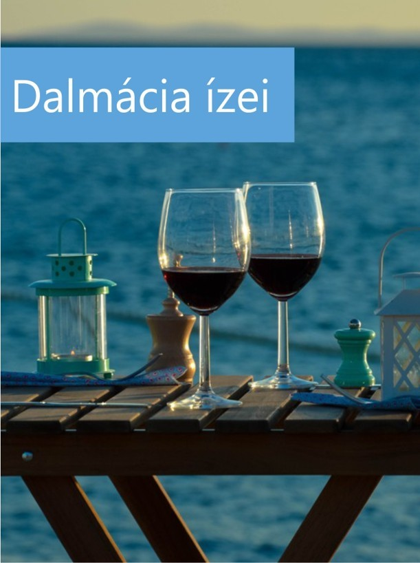 dalmácia ízei horvátországi gasztronómia
